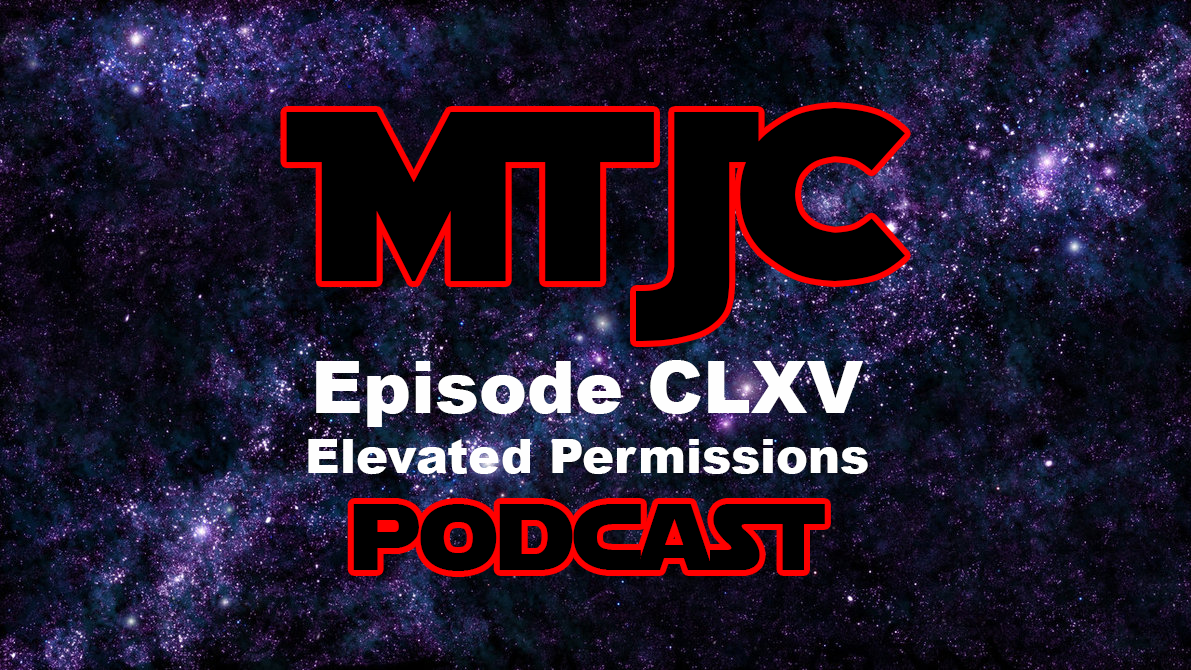 Episode CLXV - Elevated Privileges